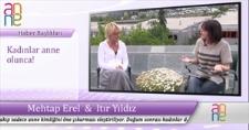 Anne TV - KADINLAR ANNE OLUNCA!