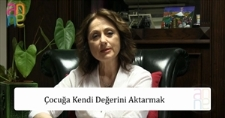 Anne TV - ÇOCUĞA KENDİ DEĞERİNİ AKTARMAK