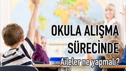 OKULA ALIŞMA SÜRECİNDE