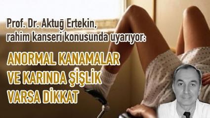 ANORMAL KANAMAYA DİKKAT