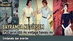 BAYRAMDA NE GİYSEM