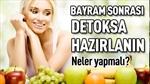 BAYRAM SONRASI DETOKS