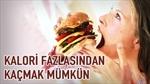 FAZLA KALORİDEN KAÇMAK